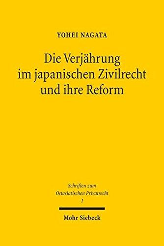 apanischen Zivilrecht und ihre Reform: Vor dem Hintergrund internationaler Entwicklungen (Schriften zum Ostasiatischen Privatrecht, Band 1) ()
