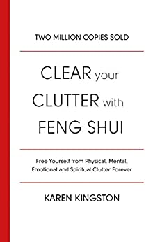 Clear Your Clutter With Feng Shui (English Edition) par [Kingston, Karen]