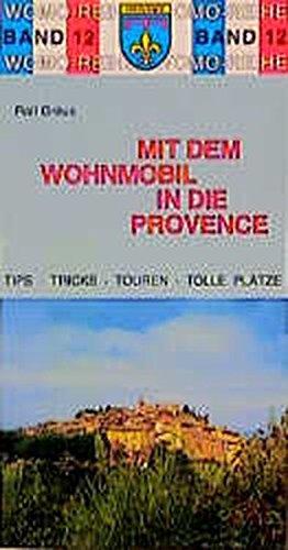Mit dem Wohnmobil in die Provence (Womo-Reihe)