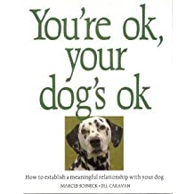 You're Ok, Your Dog's Ok by Marcus Schneck (1992-12-02)