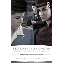 Textual Poachers: Television Fans and Participatory Culture by Henry Jenkins (2012-11-09)