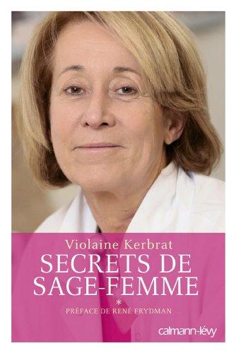 Secrets de sage-femme : Prface de Ren Frydman (Documents, Actualits, Socit)