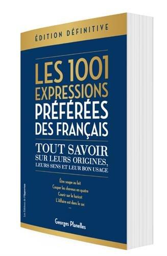 1001 expressions préférées des Français - Edition intégrale