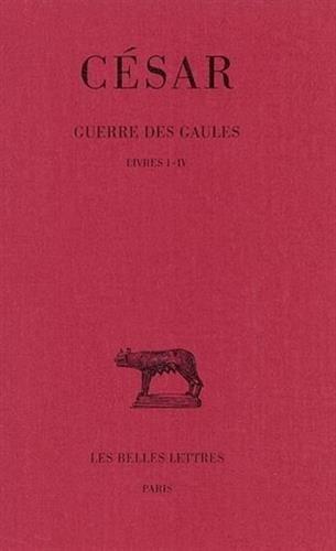 Guerre des Gaules, tome 1 : livres I-IV
