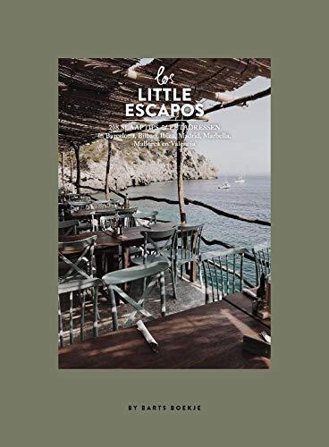 Los little escapos: 208 slaaptips en eetadressen in Barcelona, Bilbao, Ibiza, Madrid, Marbella, Mallorca en Valencia