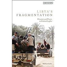 Lacher, W: Libya's Fragmentation