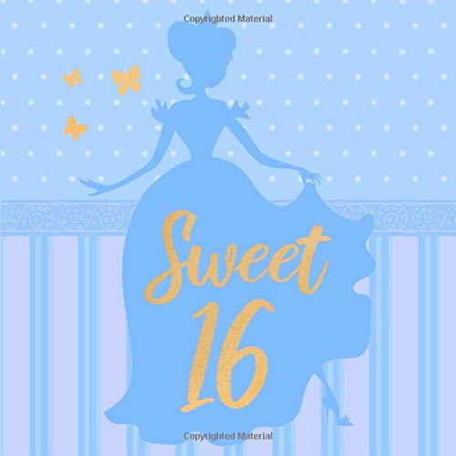 Sweet 16: Blue and Gold Sweet Sixteen Guest Book for Girls 16th Birthday Party - Princess with Gown Silhouette - Gold Writing & Butterflies - Bday ... & Space for Message  (112 Pages 8.25 x 8.25)