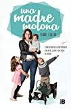 Una madre molona - Cómo afrontar la maternidad con arte, salero y un toque de humor / A Cool Mom