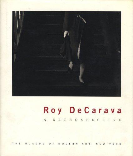 ROY DECARAVA : A RETROSPECTIVE