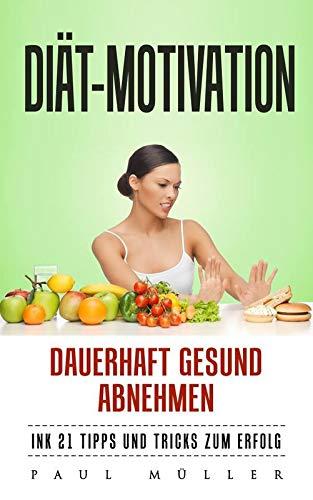 Diat Motivation Dauerhaft Gesund Abnehmen Gewichtsreduzierung Und