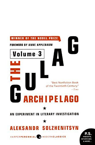 The Gulag Archipelago, 1918-1956: Volume 3: An Experiment in Literary Investigation (Perennial Classics)