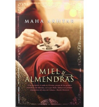 Miel y Almendras (Spanish) Akhtar, Maha ( Author ) Jun-30-2012 Paperback