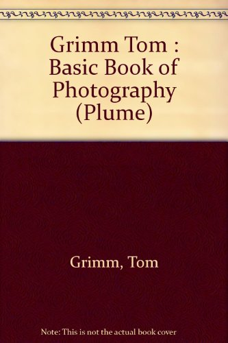 Grimm Tom : Basic Book of Photography (Plume)