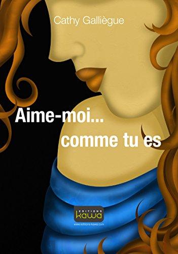 En ligne Aime-moi... comme tu es pdf, epub ebook