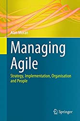 Managing Agile: Strategy, Implementation, Organisation and People