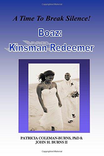 Boaz Kinsman Redeemer: A Time To Break Silence! (Dr. John Coleman)