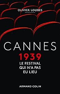 """Afficher """"Cannes 1939, le festival qui n'a pas eu lieu"""""""