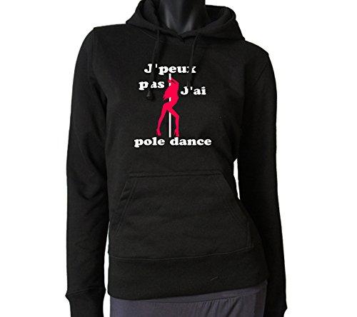 Sweat noir ou blanc à capuche pour femme J'peux pas j'ai Pole Dance Sweat noir