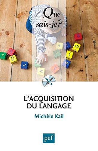 Lacquisition du langage: « Que sais-je ? » n° 3939