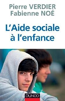 L'aide sociale à l'enfance (Guides Santé Social) par [Verdier, Pierre, Noé, Fabienne]