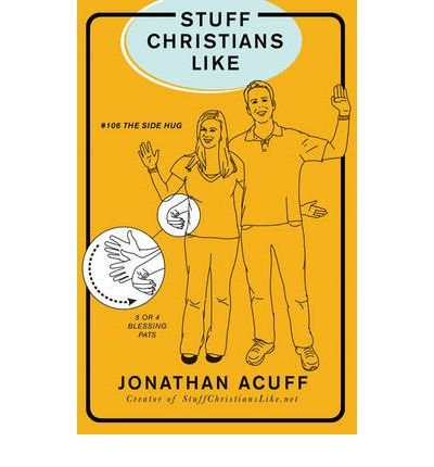 [(Stuff Christians Like)] [Author: Jonathan Acuff] published on (March, 2010)