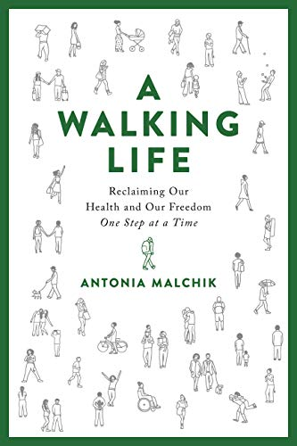 A Walking Life: Reclaiming Our Health and Our Freedom One Step at a Time (English Edition)