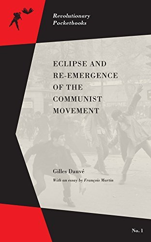 Eclipse and Re-emergence of the Communist Movement by Gilles Dauvé (2015-03-15)