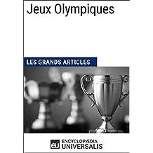 Jeux Olympiques (Les Grands Articles): (Les Grands Articles d'Universalis)