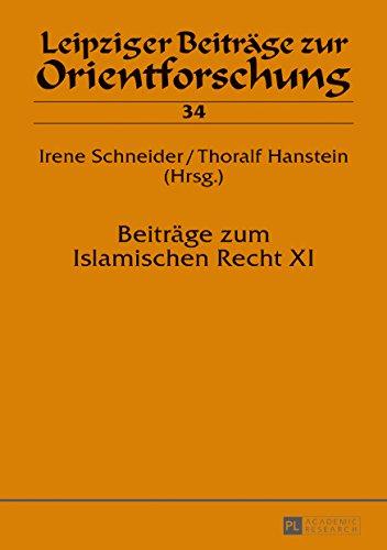 Beitraege zum Islamischen Recht XI (Leipziger Beitraege zur Orientforschung)