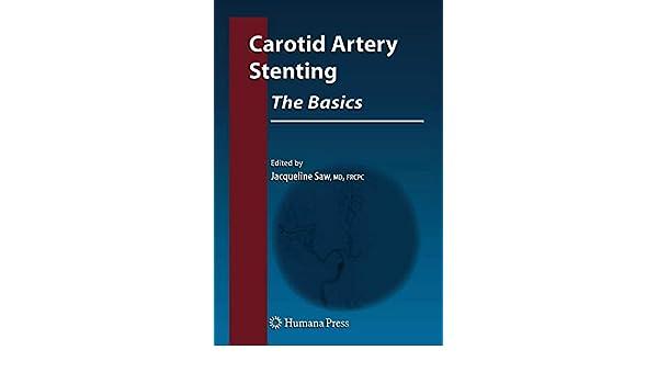 Carotid Artery Stenting: The Basics