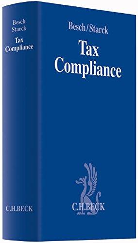 Tax Compliance: Handbuch zur optimalen Ausgestaltung des Steuerbereichs im Unternehmen und Konzern (Compliance für die Praxis)