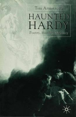 By Tim Armstrong ; T Armstrong ( Author ) [ Haunted Hardy: Poetry, History, Memory (2000) By Nov-2000 Hardcover