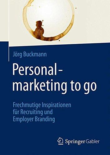 Personalmarketing to go: Frechmutige Inspirationen für Recruiting und Employer Branding Grau Bib
