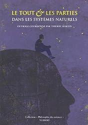 Le tout et les parties dans les systèmes naturels : Ecologie, biologie, médecine, astronomie, physique et chimie