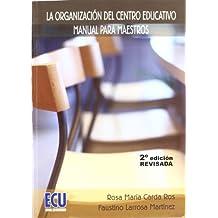 La organización del centro educativo: Manual para maestros