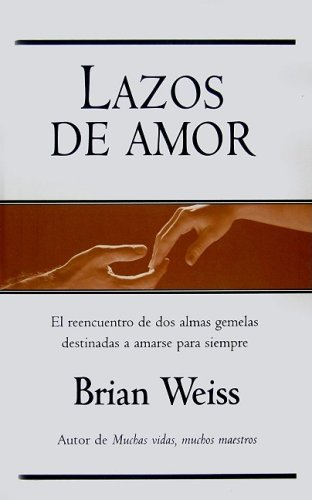 Lazos de amor/ Only Love is Real                 by  Brian Weiss