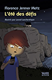 L'été des défis: Roman pour enfants 8 ans et + (Deuzio)