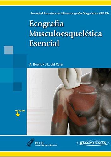 Ecografía Musculoesquelética Esencial por Ángel José Bueno Horcajadas