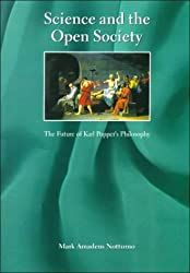 Science and the Open Society: the future of Karl Popper's philosophy by Mark A. Notturno (2000-02-02)