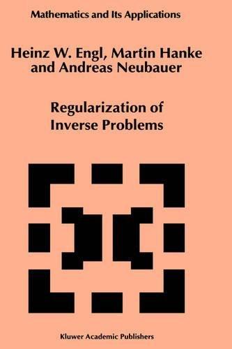 Regularization of Inverse Problems (Mathematics and Its Applications, Band 375)