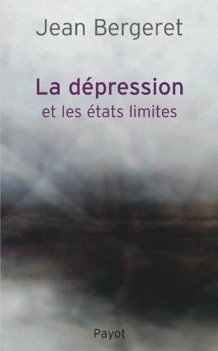 La dépression et les états limites : Points de vue théorique, clinique et thérapeutique
