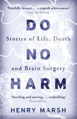 [(Do No Harm: Stories of Life, Death and Brain Surgery)] [Author: Henry Marsh] published on (October, 2014)