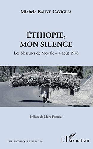 Ethiopie, mon silence: Les blessures de Moyalé - 4 août 1976