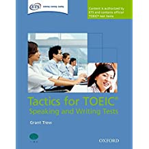 Tactics for TOEIC® Speaking and Writing Tests: Tactics for Test of English for International Communication. Speaking and Writing Tests Pack (Preparation Course for TOEIC Test)