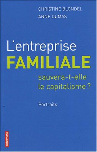 L'entreprise familiale sauvera-t-elle le capitalisme ? : Portraits