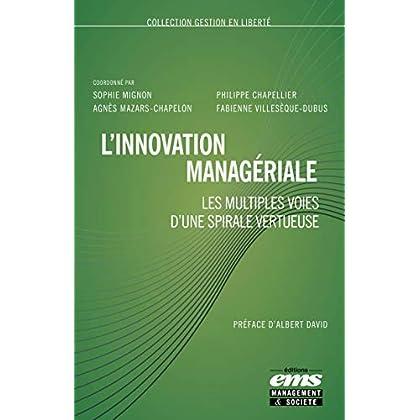 L'innovation managériale: Les multiples voies d'une spirale vertueuse