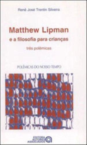 Matthew Lipman E A Filosofia Para Crianas (Em Portuguese do Brasil)