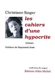 Les Cahiers d'une hypocrite par Christiane Singer