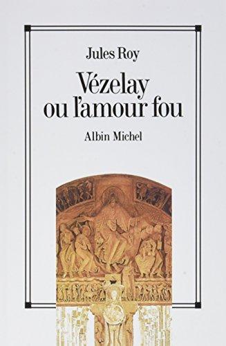 Meilleure affaire Vézelay ou l'amour fou
