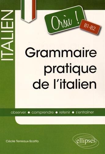 Orsu! Grammaire Pratique de l'Italien B1-B2